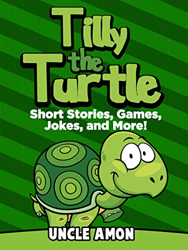 Tilly the Turtle: Short Stories, Games, Jokes, and More! (Fun Time Reader Book 20)
