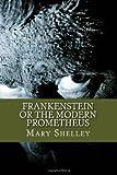 """""""Frankenstein or the Modern Prometheus"""" av Mary Shelley"""
