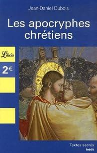 Les apocryphes chrétiens par Jean-Daniel Dubois