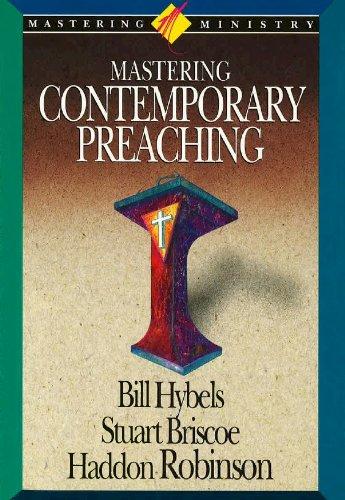 Mastering Contemporary Preaching (Mastering Ministry Book 1)