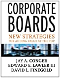 Corporate Boards, David L. Finegold and Edward E. Lawler, 0787956201