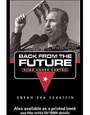 Back From the Future: Cuba Under Castro