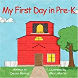 My First Day in Pre-K, Damian Benitez and Alex LaBarrie, 1434309568