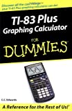 : TI-83 Plus Graphing Calculator For Dummies