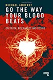 #3: Go the Way Your Blood Beats: On Truth, Bisexuality and Desire