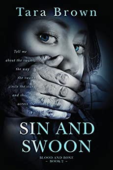 Sin and Swoon (Blood and Bone Series Book 2) by [Brown, Tara]