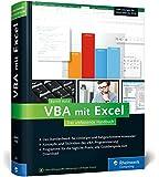 VBA mit Excel: Das umfassende Handbuch. Konzepte und Techniken der VBA-Programmierung. Das Standardwerk für Einsteiger und fortgeschrittene Anwender