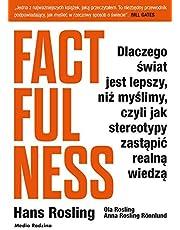 Factfulness: Dlaczego świat jest lepszy, niż myślimy, czyli jak stereotypy zastąpić realną wiedzą