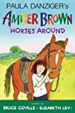 Amber Brown Horses Around, Paula Danziger and Bruce Coville, 0399161708