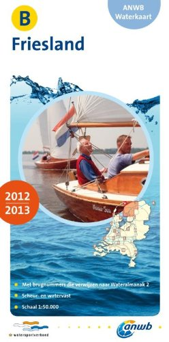 Waterkaart B Friesland 2012/2013. 1:50 000 (ANWB waterkaart)