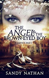 The Angel & the Brown-eyed Boy (Earth's End 1)