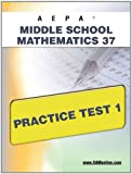 AEPA Middle School Mathematics 37 Practice Test 1, Sharon Wynne, 1607871505