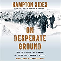 On Desperate Ground: The Marines at The Reservoir, the
