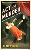Act of Murder, Wright, Alan, 1846971675