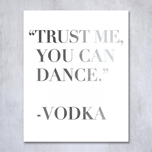 Trust Me You Can Dance   Vodka Silver Foil Sign Art Print Wedding Reception Signage Bridal Shower Party Poster Decor 5 Inches X 7 Inches
