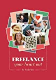 Freelance Your Heart Out