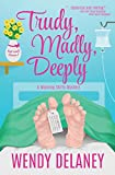Trudy, Madly, Deeply (A Working Stiffs Mystery) (Volume 1) by  Wendy Delaney in stock, buy online here