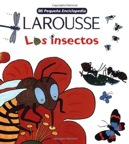 Mi Pequena Enciclopedia Larousse Los Insectos (Spanish Edition) pdf