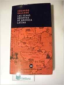 Las Venas Abiertas De America Latina, Revised Edition