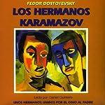 Los Hermanos Karamazov [The Brothers Karamazov] | Fyodor Dostoyevsky