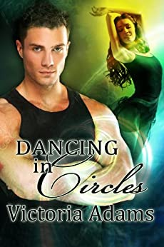 Dancing in Circles (Circles Trilogy Book 1) by [Adams, Victoria]