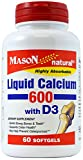 Cheap Mason Natural, Calcium Liquid 600 Mg with Vitamin D Softgels, 60-Count Bottles (Pack of 3), Dietary Supplement Supports Healthy Teeth, Bones, Joints and Colon Health