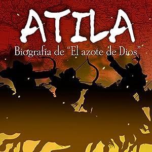 Atila: Biografía de