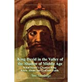 King David in the Valley of the Shadow of Middle Age: What Israel's Greatest King Knew About Survival and Faith