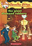 The Giant Diamond Robbery, Geronimo Stilton, 0545103762