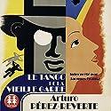 Le tango de la Vieille Garde Audiobook by Arturo Perez-Reverte Narrated by Jacques Frantz