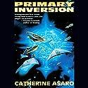 Primary Inversion: A Novel of the Skolian Empire Hörbuch von Catherine Asaro Gesprochen von: Anna Fields