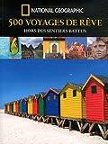 500 voyages de rêves hors des sentiers battus
