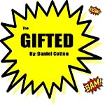 The Gifted | Daniel Cotton