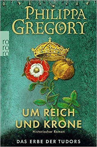 Um Reich und Krone (Das Erbe der Tudors, Band 2)  - Philippa Gregory