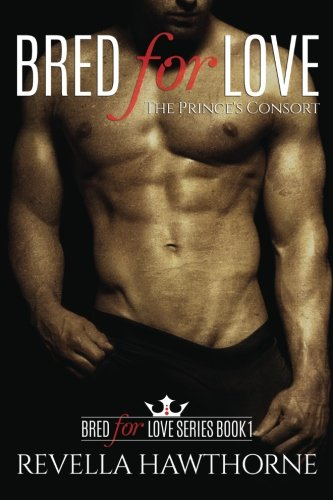 - Bred For Love: The Prince's Consort (Volume 1)
