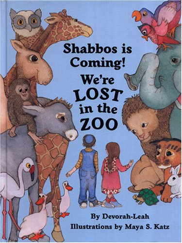 Shabbos Is Coming! We're Lost in the Zoo