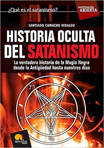Historia Oculta Del Satanismo (Investigación Abierta): Amazon.es: Santiago Camacho Hidalgo: Libros