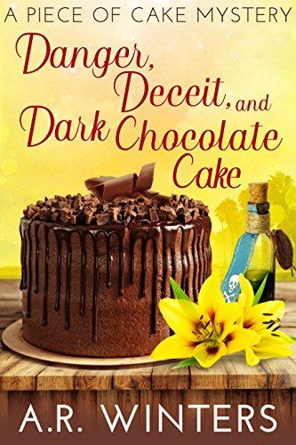Cake Chocolate Dark (Danger, Deceit and Dark Chocolate Cake: A Piece of Cake Mystery (Piece of Cake Mysteries Book 3))