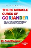 The 50 Miracle Cures of Coriander, Awad Mansour, 1439265399