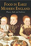 Food in Early Modern England : Phases, Fads, Fashions, 1500-1760, Thirsk, Joan, 185285538X