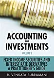 ACCOUNTING FOR INVESTMENTS VOLUME 2- FIXED INCOMEAND INTEREST RATE DERIVATIVES:A PRACTITIONER'S HANDBOOK