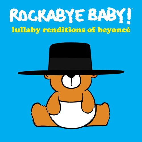Lullaby Renditions Of Beyonce by Rockabye Baby Music