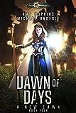 Dawn of Days: Age Of Magic - A Kurtherian Gambit Series (A New Dawn Book 4)
