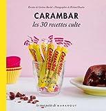 CARAMBAR LES 30 RECETTES CULTES