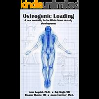 Osteogenic Loading: A New Modality To Facilitate Bone Density Development
