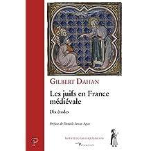 Les juifs en France médiévale : Dix études (Cerf Patrimoines) (French Edition)