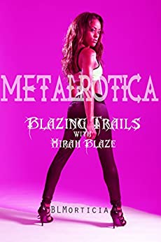 Blazing Trails With Hirah Blaze ( A Bisexual Rockstar Romance) Book 1 by [BLMorticia]