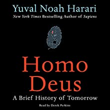 Homo Deus: A Brief History of Tomorrow | Livre audio Auteur(s) : Yuval Noah Harari Narrateur(s) : Derek Perkins