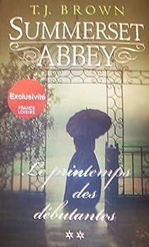 Summerset Abbey, tome 2 : Le printemps des débutants par Brown