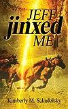 Jeff Jinxed Me, Kimberly Sakadolsky, 1589824164